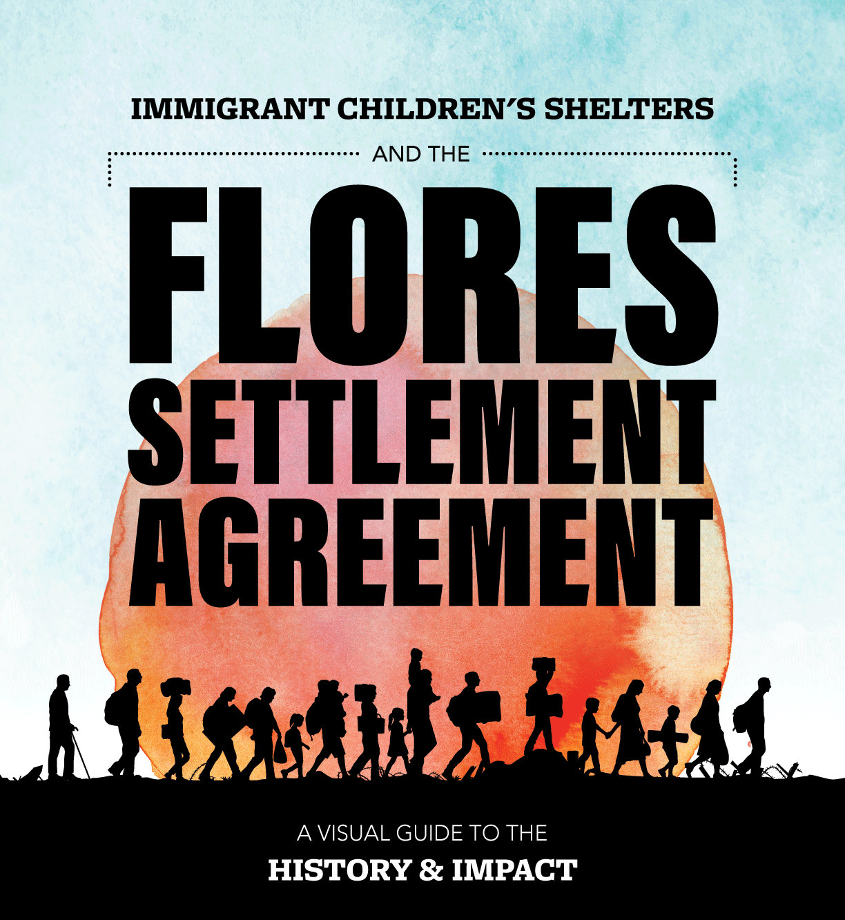 Immigrant children's shelters and the Flores Settlement Agreement. A visual guide to the history & impact