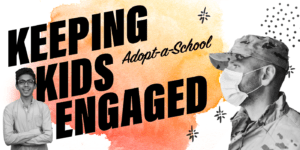 Keeping Kids Engaged Adopt-a-School