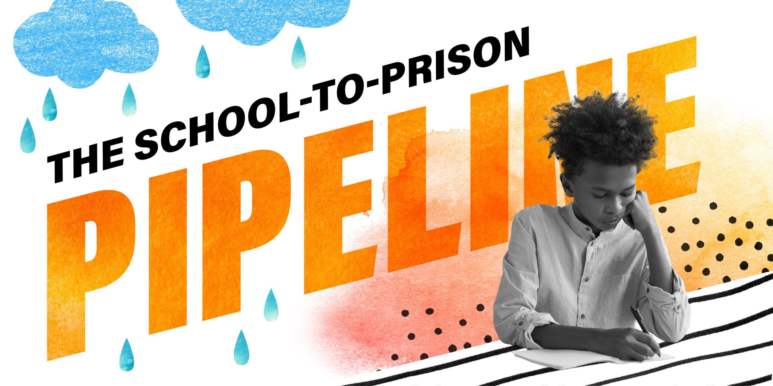 The School-to-Prison Pipeline