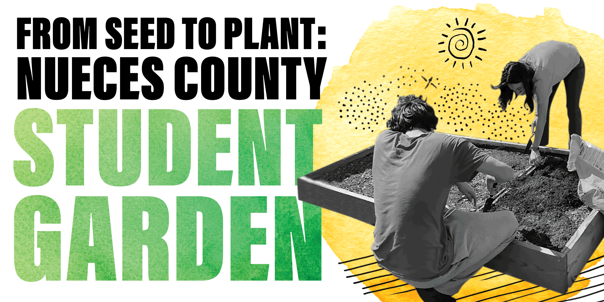 From Seed to Plant: Nueces County Student Garden