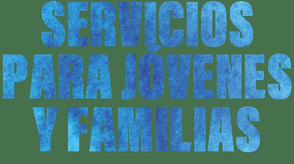 Servicios para Jovenes y Familias