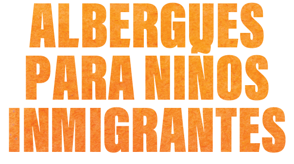 Albergues para Ninos Inmigrantes