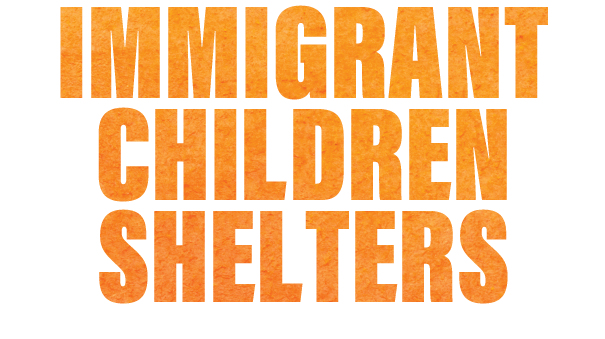 Immigrant Children Shelters